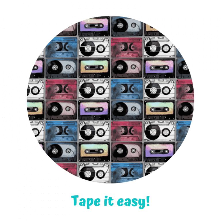 Tape it easy!